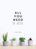 Billede af All You Need is Less