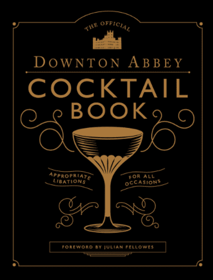 Billede af The Official Downtown Abbey Cocktail Book